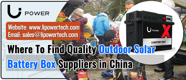 Where-To-Find-Quality-Outdoor-Solar-Battery-Box-Suppliers-in-China-LI-Power
