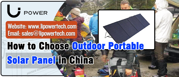 How to Choose Outdoor Portable Solar Panel in China